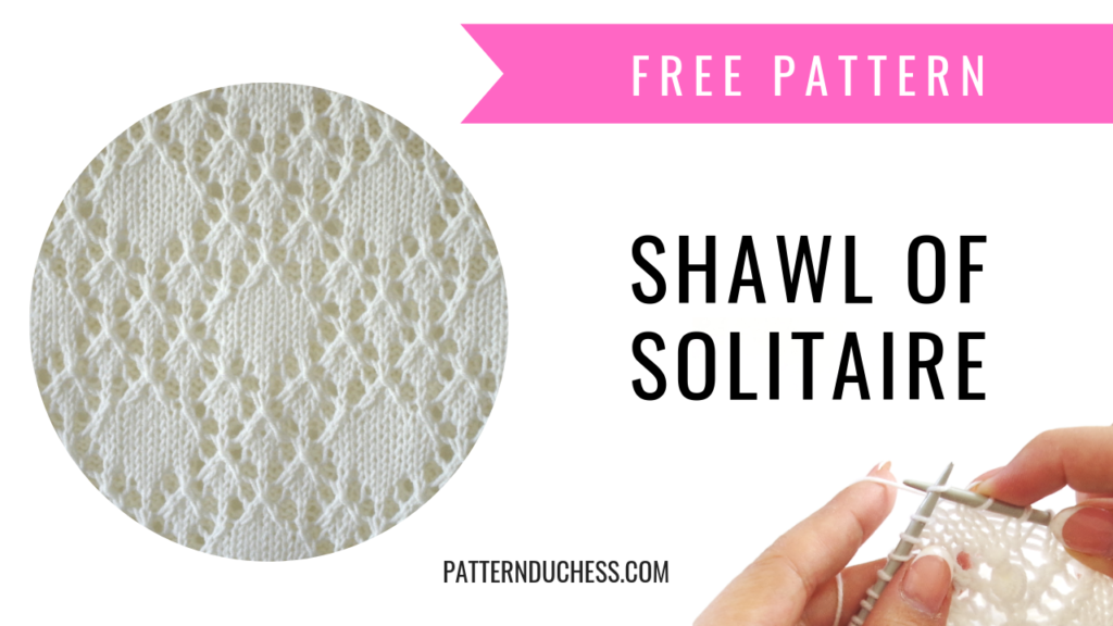 Shawl of Solitaire pattern
