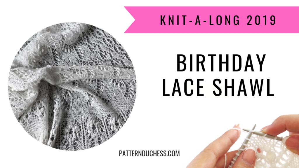 KAL 2019 Birthday Lace Shawl