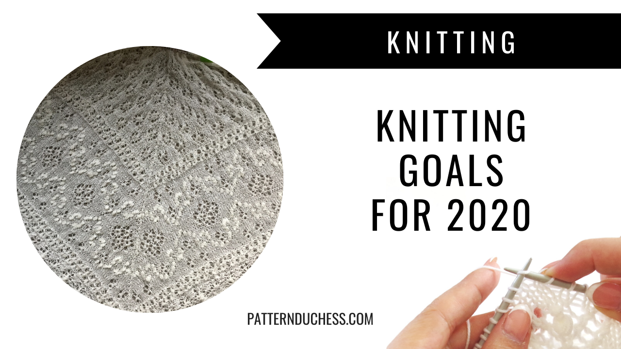 Knitting goals 2020 (update 1)