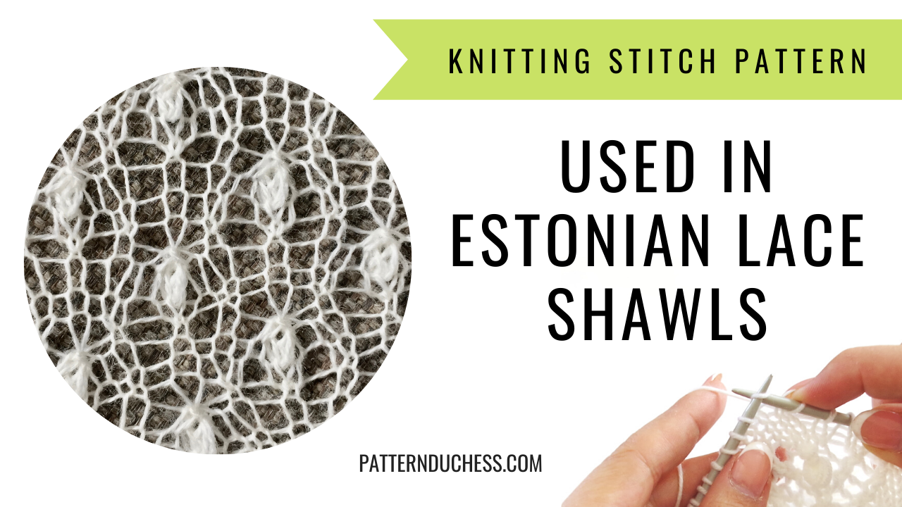 Read more about the article Knitting stitch patterns used in Estonian lace